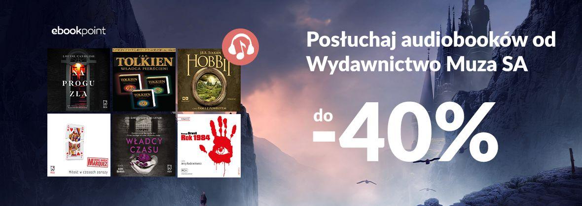 Promocja na ebooki Posłuchaj audiobooków od Wydawnictwa Muza [do -40%]